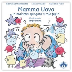 Mamma Uovo. La malattia spiegata a mio figlio